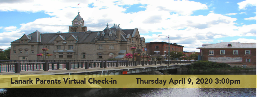 Background picture of Carleton Place Town Hall on the Mississippi River. Lanark Parents Virtual Check-In April 9th 2020 3pm
