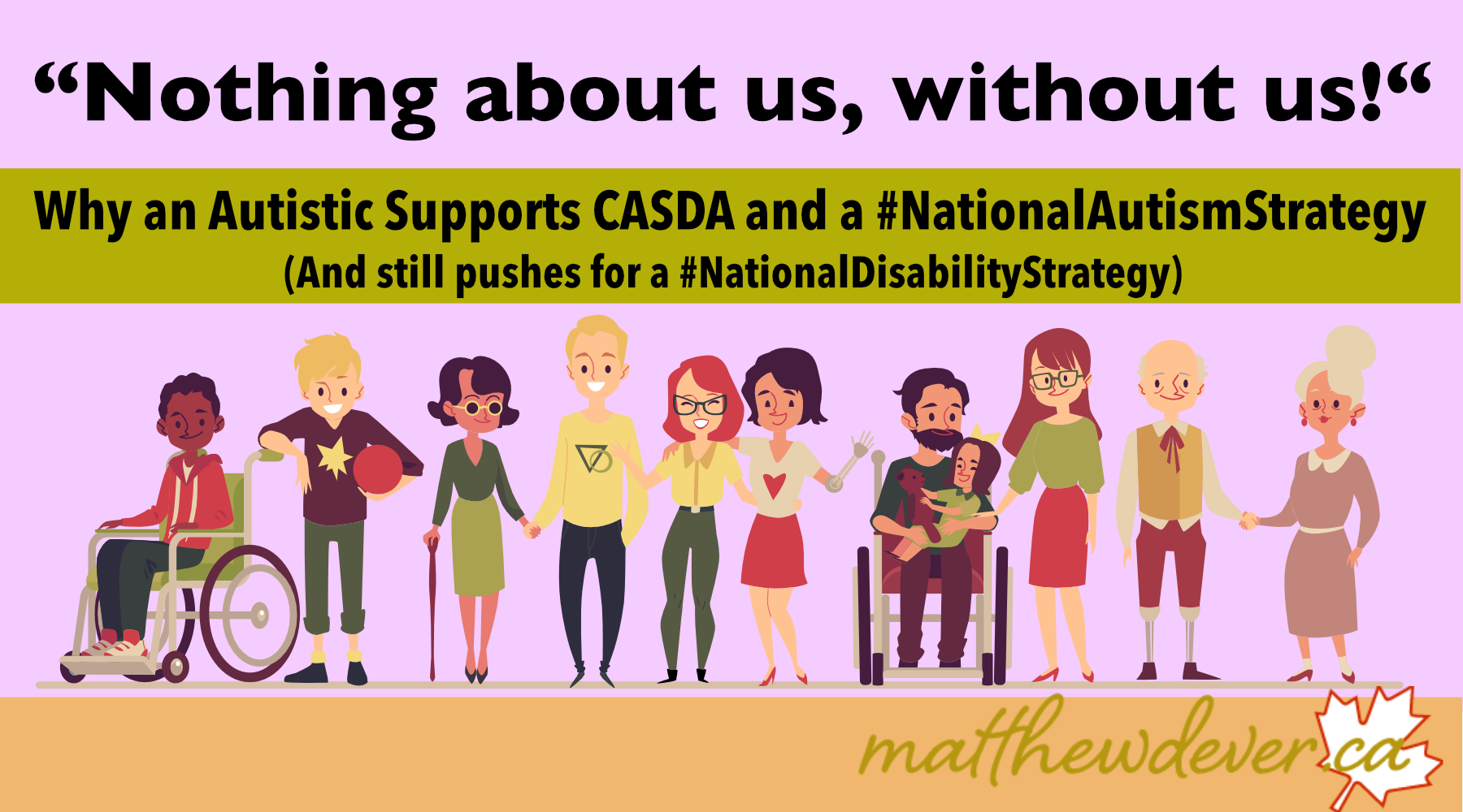 Why An Autistic Supports CASDA and NAS And picture of diverse set of disabled people